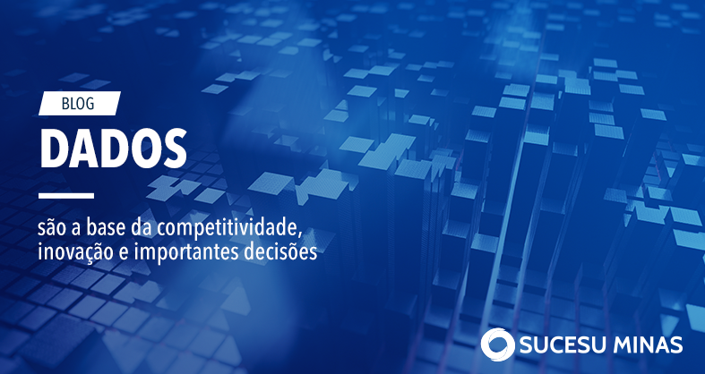 Dados são a base da competitividade e da inovação e tornam-se cada vez mais importantes na tomada de decisões